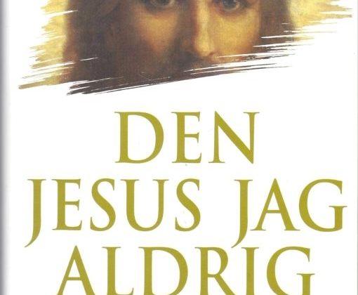 Den Jesus jag aldrig känt