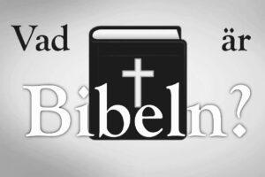 Vad är Bibeln?