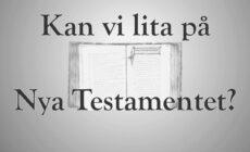 """Veckans utmaning: """"Kan vi lita på Nya Testamentet?"""""""